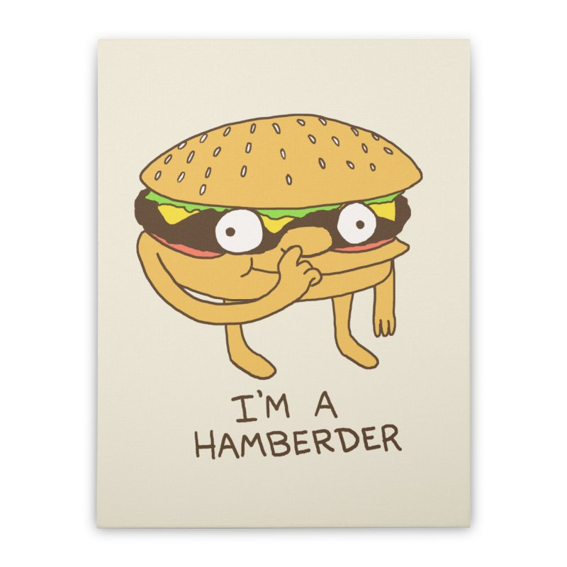 I'm A Hamberder Home Stretched Canvas by hillarywhiterabbit's Artist Shop