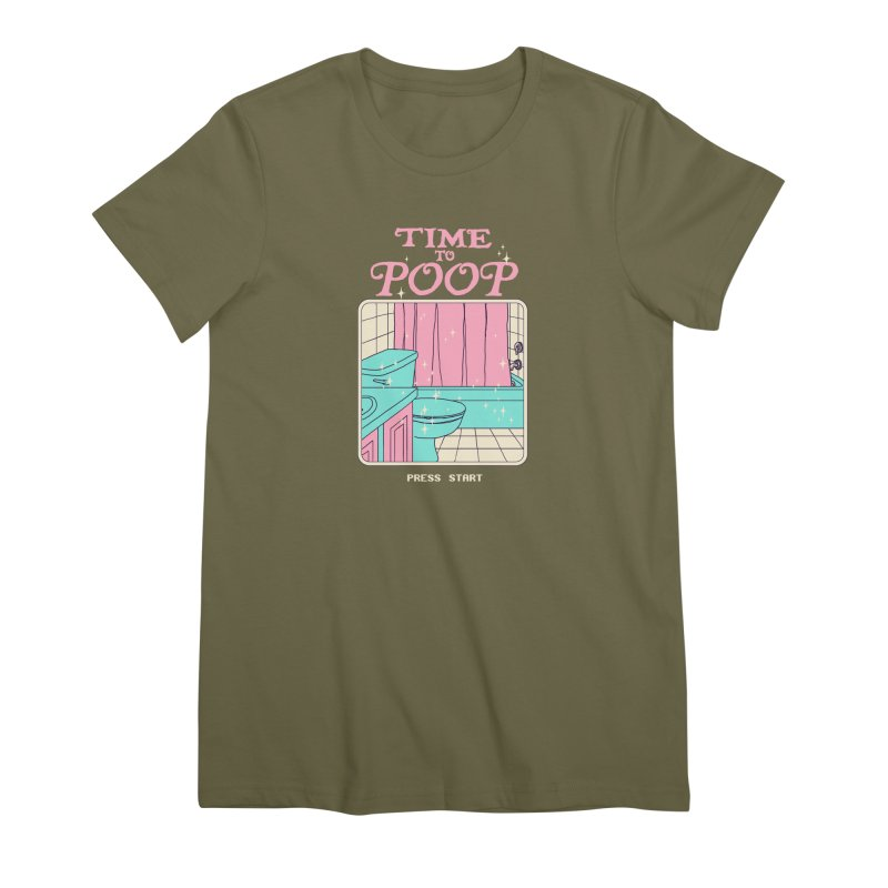 Time To Poop Women's Premium T-Shirt by Hillary White