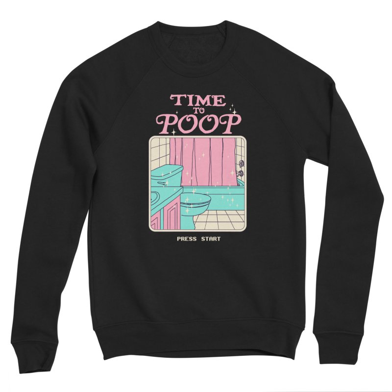 Time To Poop Men's Sponge Fleece Sweatshirt by Hillary White