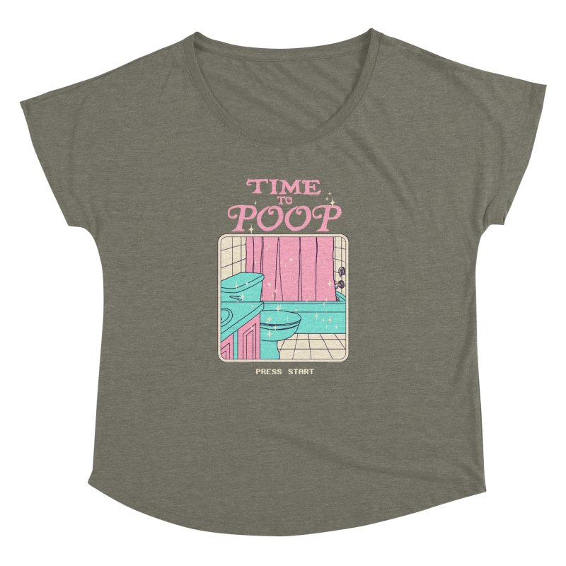 Time To Poop Women's Dolman Scoop Neck by Hillary White