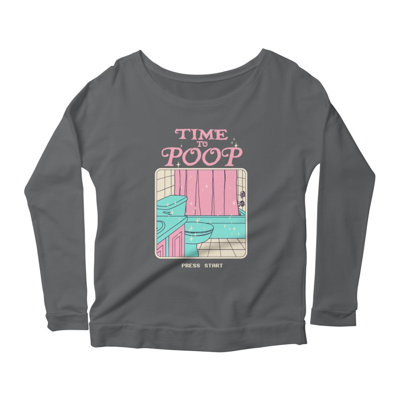 Time To Poop Women's Scoop Neck Longsleeve T-Shirt by Hillary White