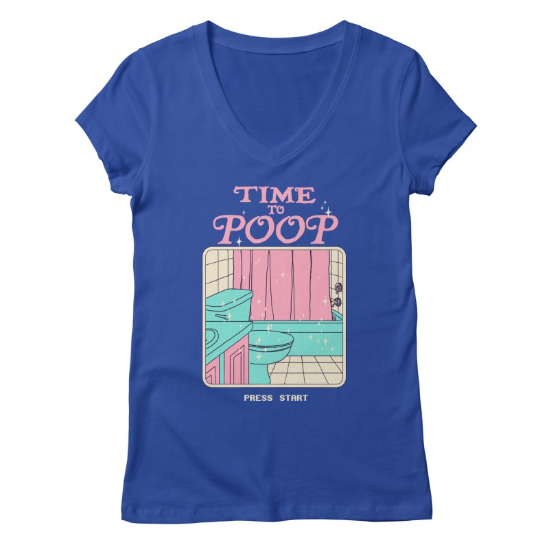Time To Poop Women's Regular V-Neck by Hillary White