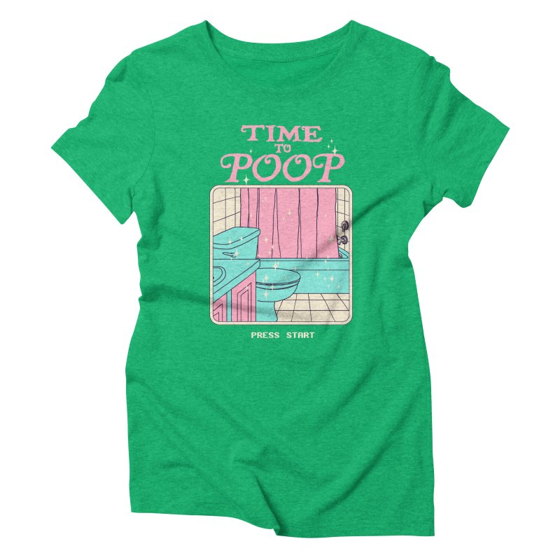 Time To Poop Women's Triblend T-Shirt by Hillary White