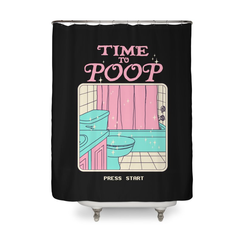Time To Poop Home Shower Curtain by hillarywhiterabbit's Artist Shop