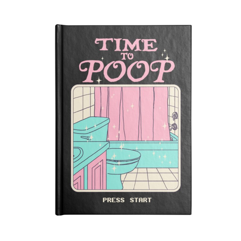 Time To Poop Accessories Notebook by Hillary White
