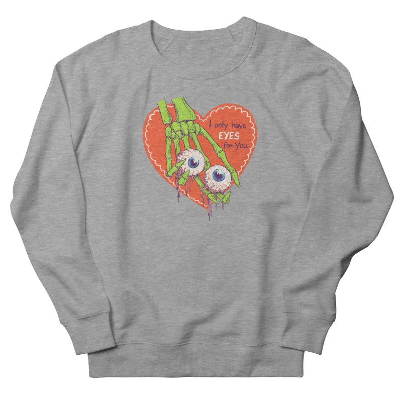 I Only Have Eyes For You Women's French Terry Sweatshirt by Hillary White