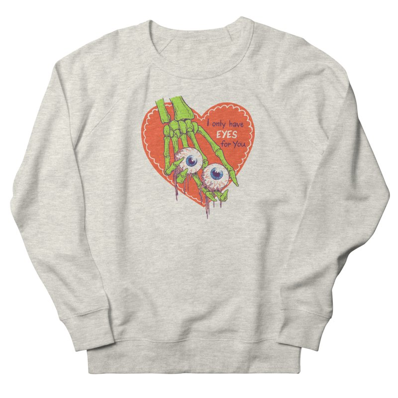 I Only Have Eyes For You Women's French Terry Sweatshirt by hillarywhiterabbit's Artist Shop