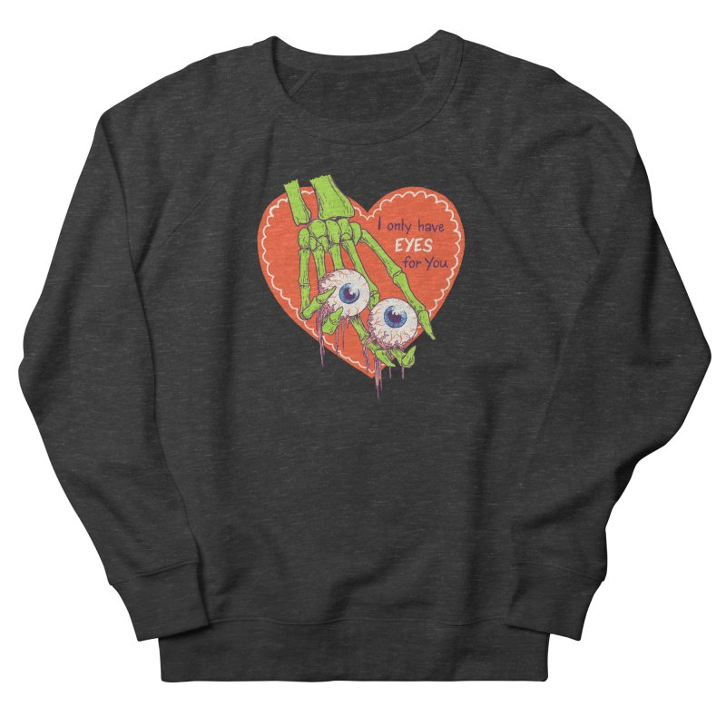 I Only Have Eyes For You Men's French Terry Sweatshirt by hillarywhiterabbit's Artist Shop
