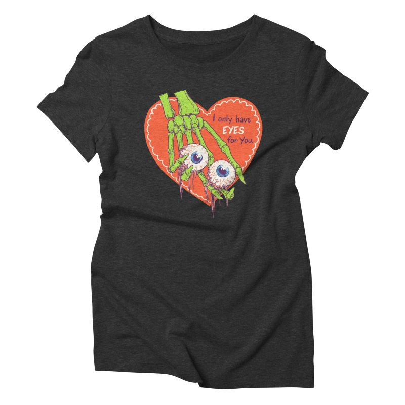 I Only Have Eyes For You Women's Triblend T-Shirt by Hillary White
