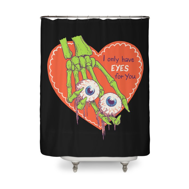 I Only Have Eyes For You Home Shower Curtain by hillarywhiterabbit's Artist Shop