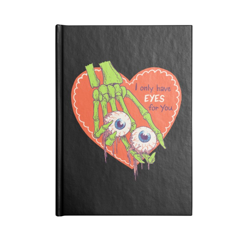 I Only Have Eyes For You Accessories Notebook by Hillary White