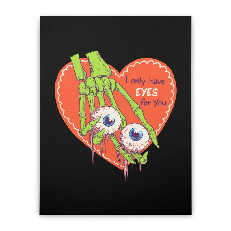 I Only Have Eyes For You Home Stretched Canvas by Hillary White