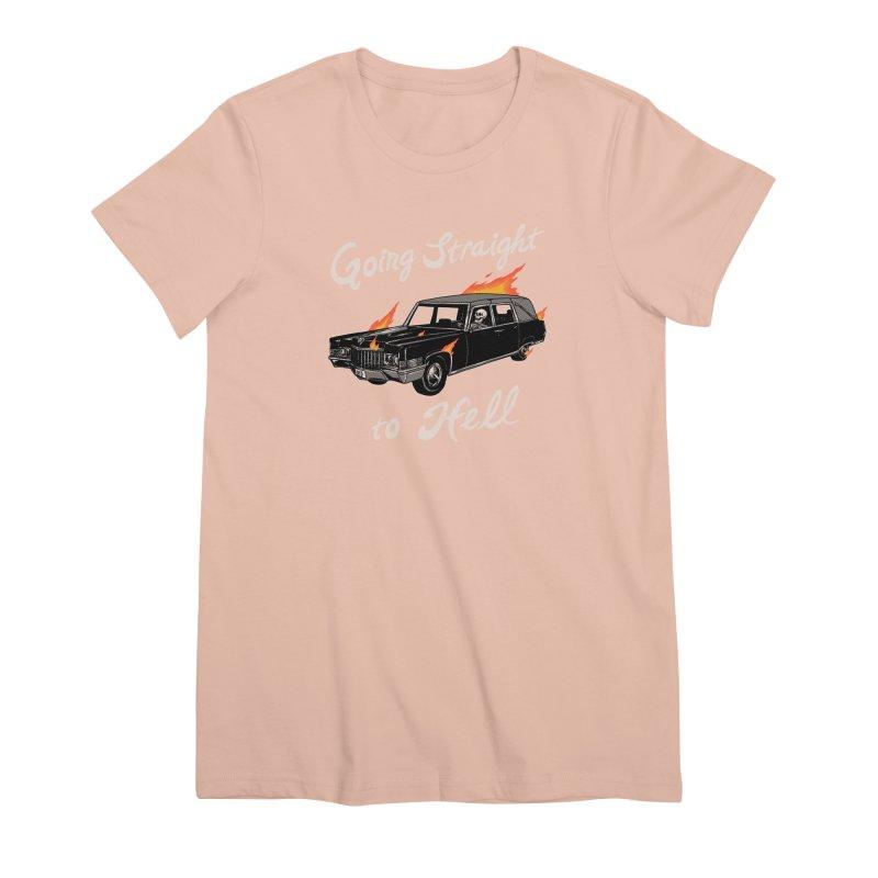 Going Straight To Hell Women's Premium T-Shirt by Hillary White