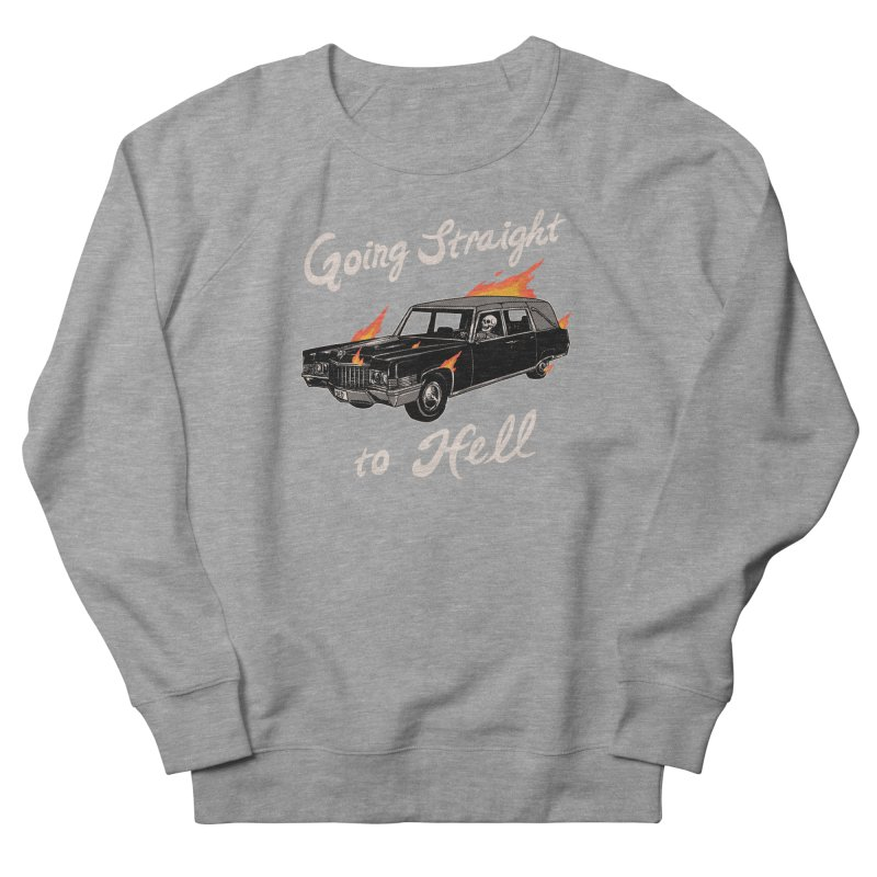 Going Straight To Hell Men's French Terry Sweatshirt by hillarywhiterabbit's Artist Shop