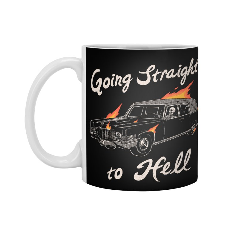 Going Straight To Hell Accessories Mug by Hillary White
