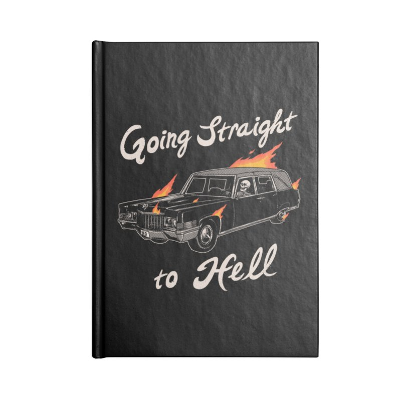 Going Straight To Hell Accessories Notebook by Hillary White