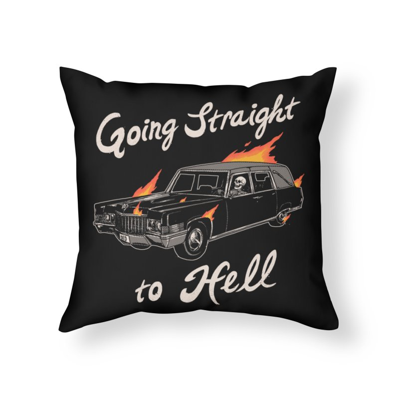 Going Straight To Hell Home Throw Pillow by hillarywhiterabbit's Artist Shop