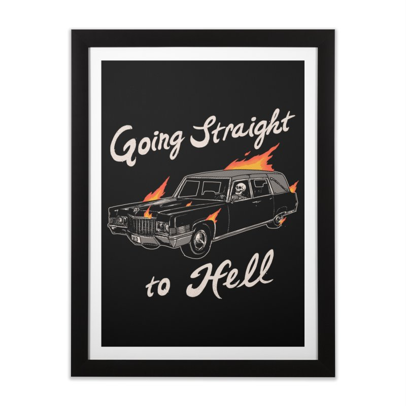 Going Straight To Hell Home Framed Fine Art Print by Hillary White