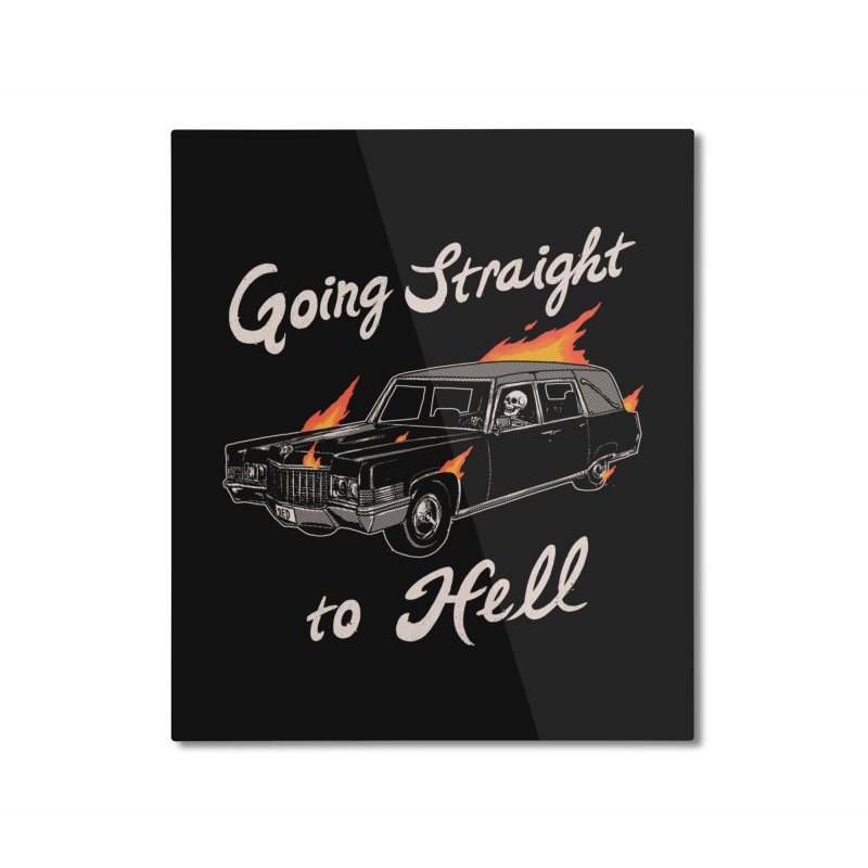 Going Straight To Hell Home Mounted Aluminum Print by Hillary White