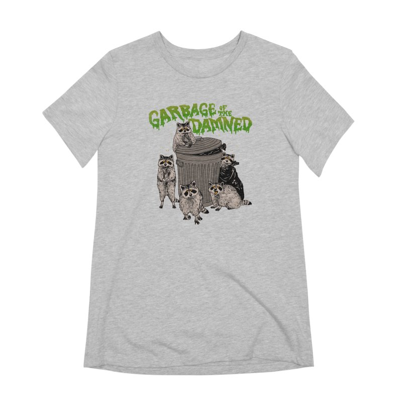 Garbage of the Damned Women's Extra Soft T-Shirt by Hillary White