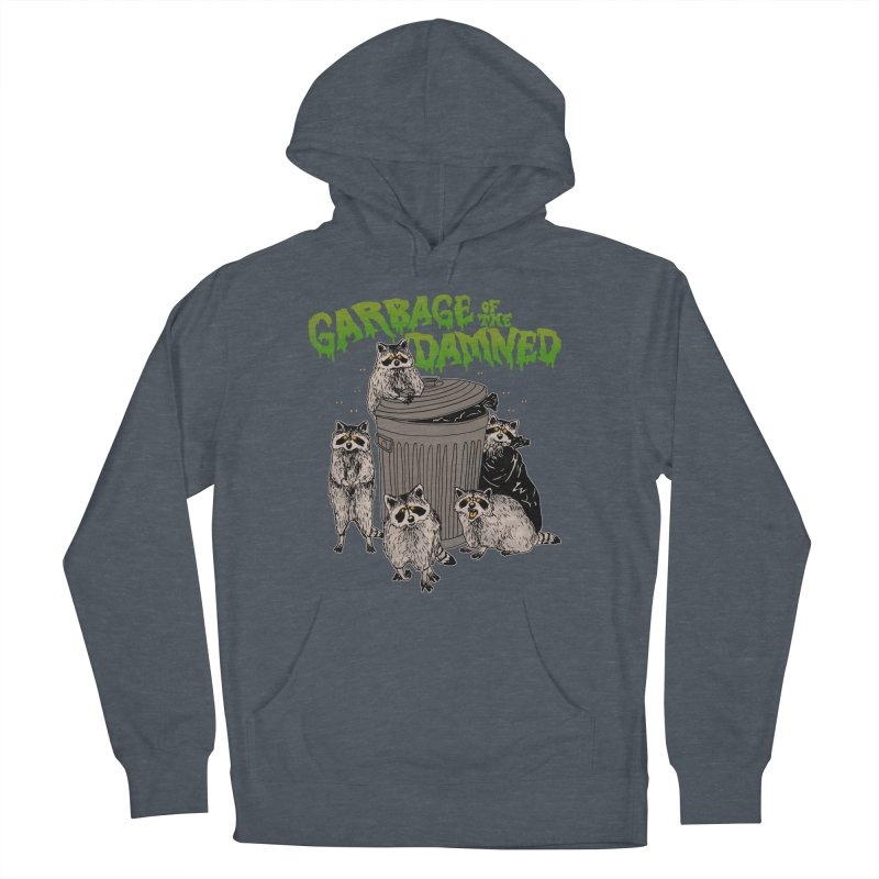 Garbage of the Damned Men's French Terry Pullover Hoody by Hillary White