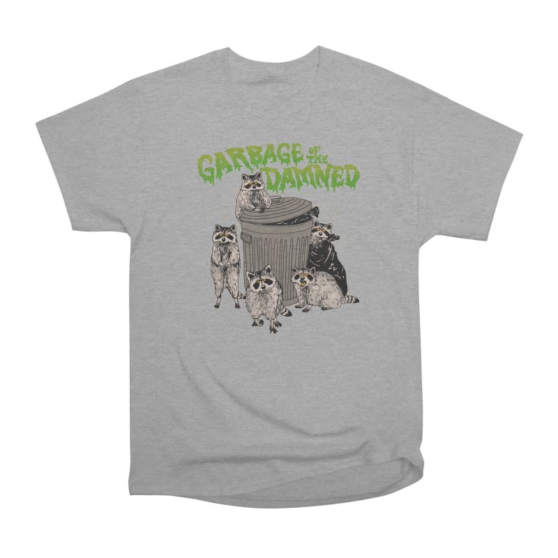 Garbage of the Damned Women's Heavyweight Unisex T-Shirt by Hillary White