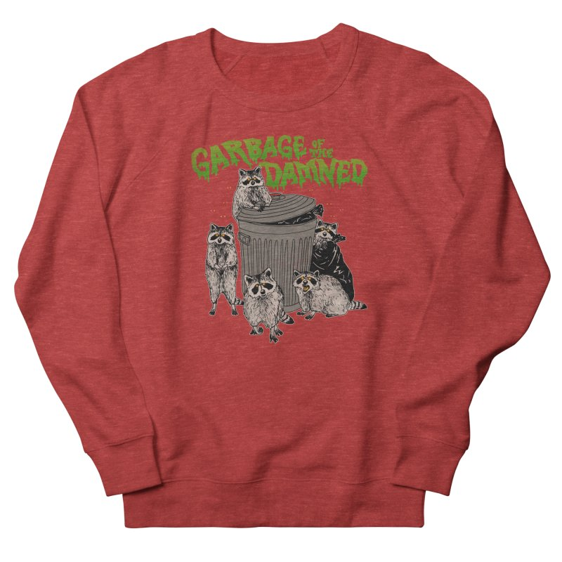 Garbage of the Damned Women's French Terry Sweatshirt by Hillary White