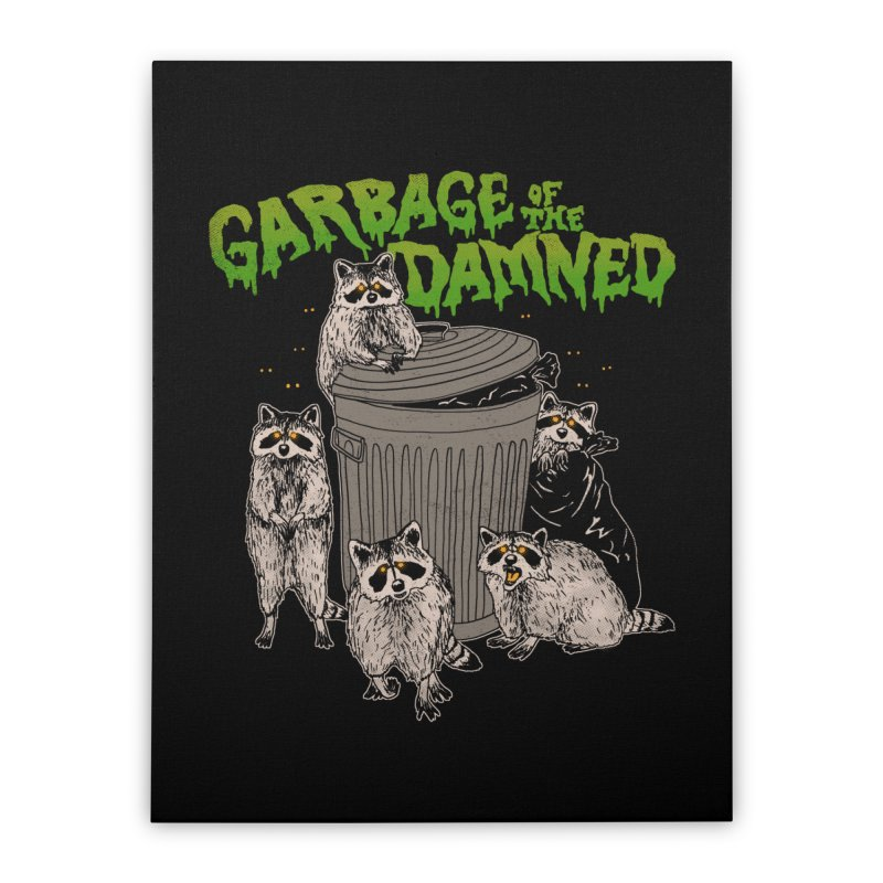 Garbage of the Damned Home Stretched Canvas by Hillary White