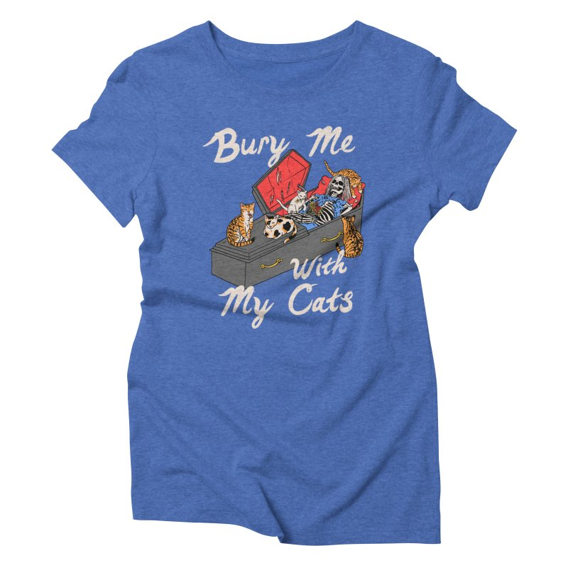 Bury Me With My Cats Women's Triblend T-Shirt by Hillary White