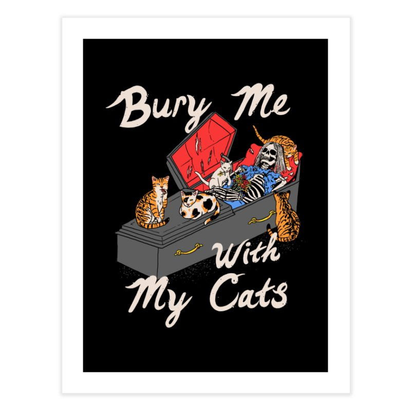 Bury Me With My Cats Home Fine Art Print by Hillary White