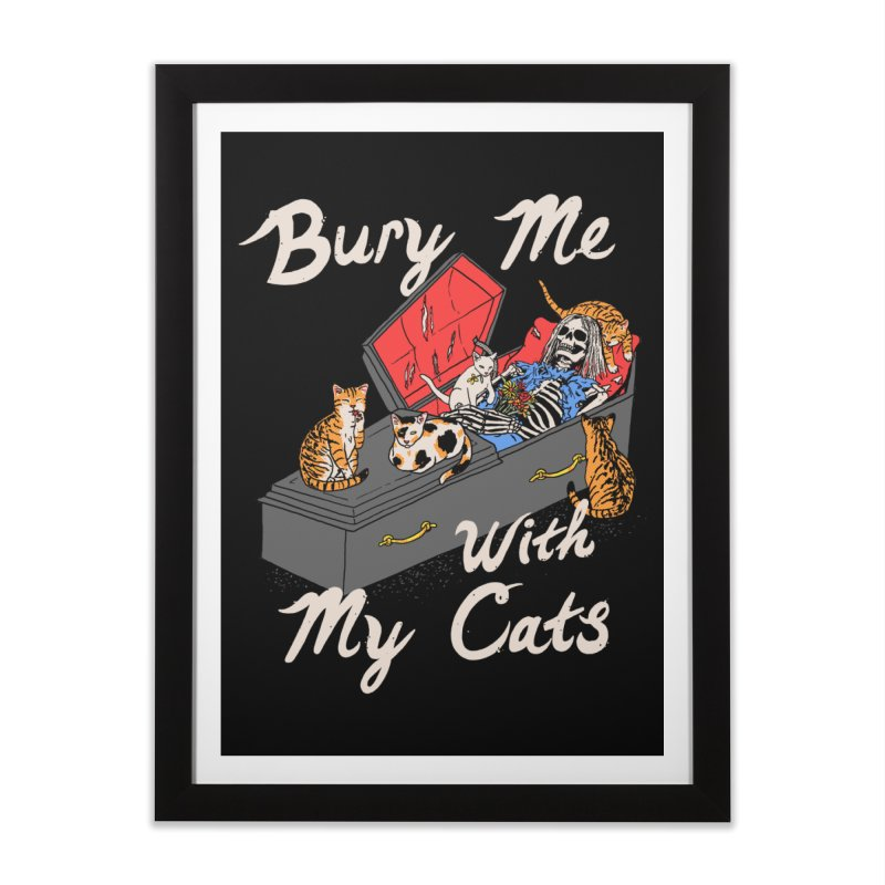 Bury Me With My Cats Home Framed Fine Art Print by Hillary White