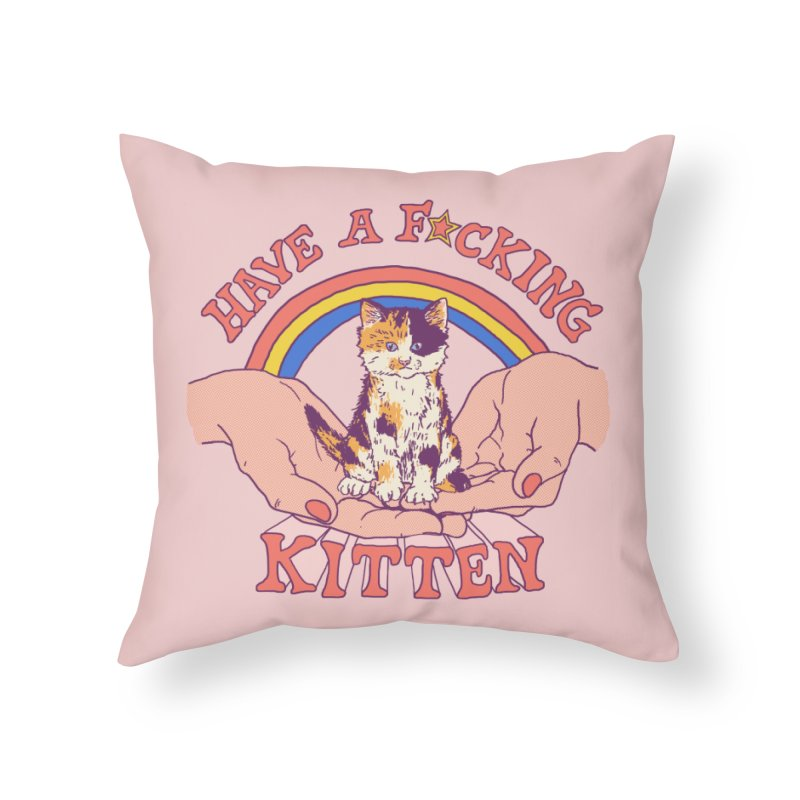 Have A Kitten Home Throw Pillow by Hillary White