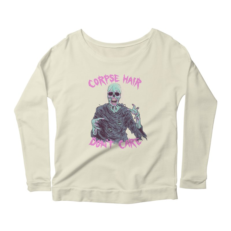 Corpse Hair Don't Care Women's Scoop Neck Longsleeve T-Shirt by Hillary White