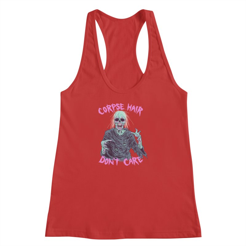 Corpse Hair Don't Care Women's Racerback Tank by Hillary White