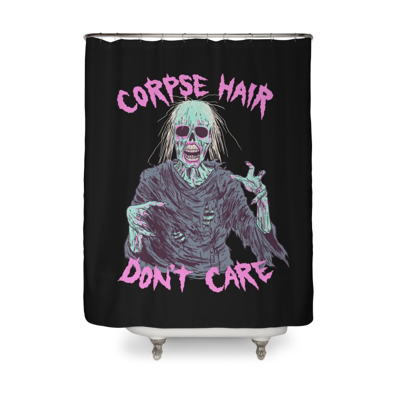 Corpse Hair Don't Care Home Shower Curtain by Hillary White