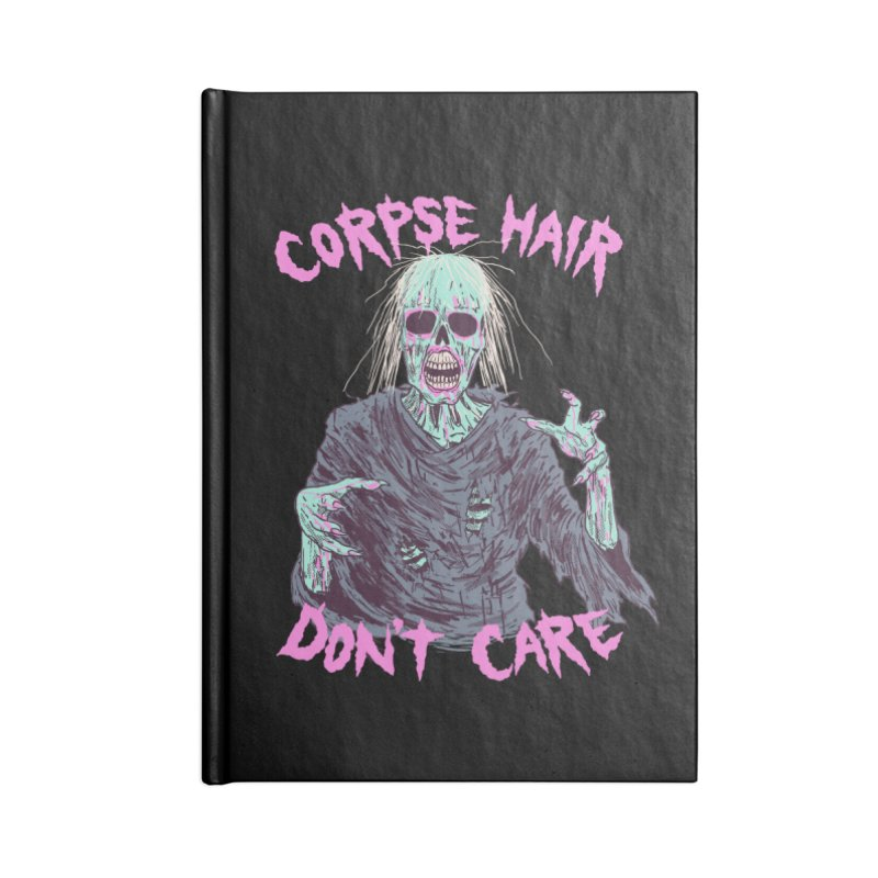Corpse Hair Don't Care Accessories Blank Journal Notebook by Hillary White