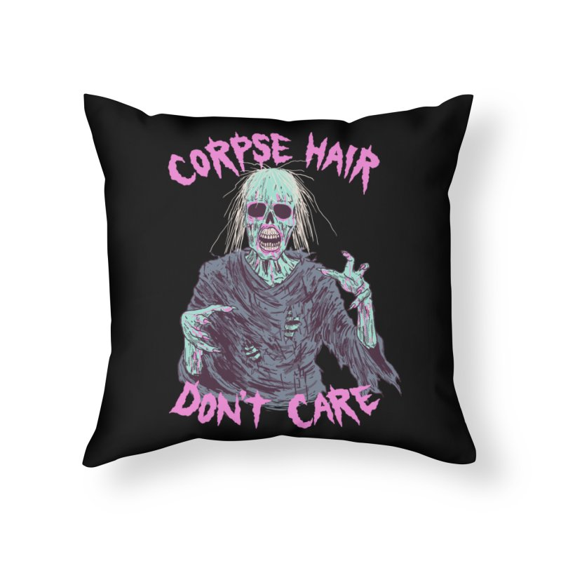Corpse Hair Don't Care Home Throw Pillow by Hillary White