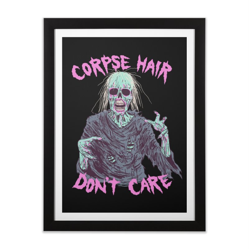 Corpse Hair Don't Care Home Framed Fine Art Print by Hillary White