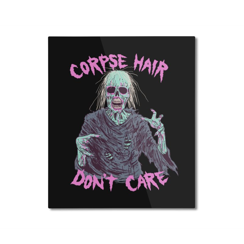 Corpse Hair Don't Care Home Mounted Aluminum Print by Hillary White