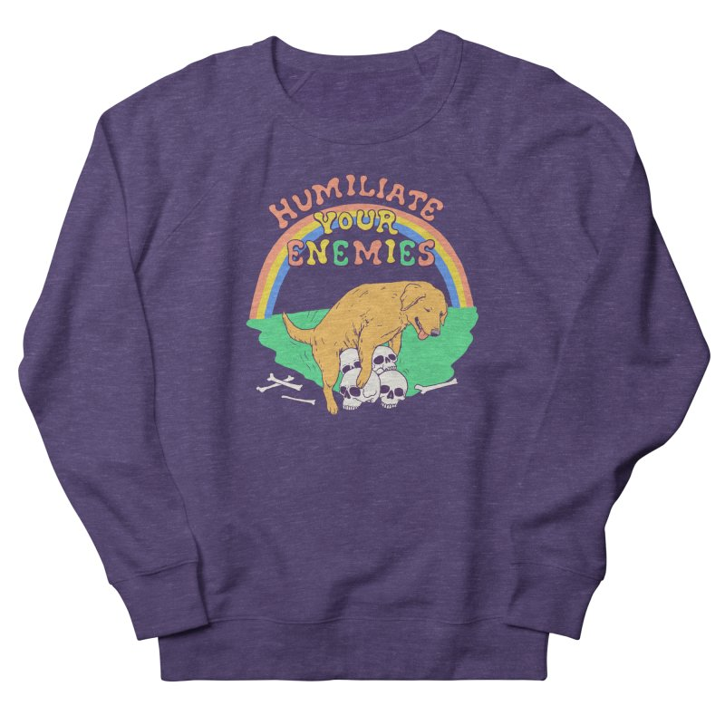 Humiliate Your Enemies Women's French Terry Sweatshirt by Hillary White
