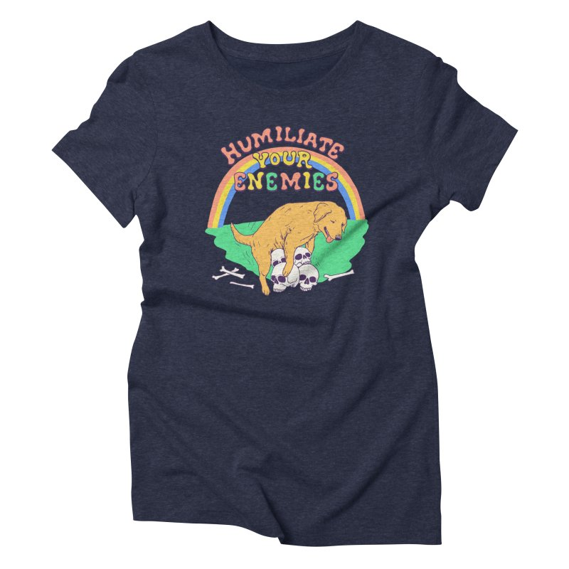 Humiliate Your Enemies Women's Triblend T-Shirt by Hillary White