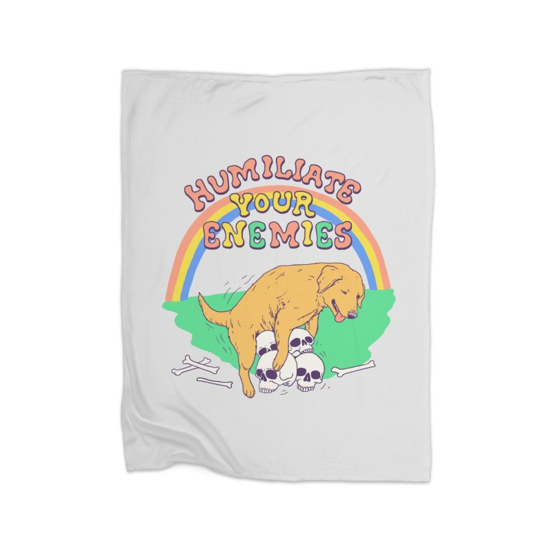 Humiliate Your Enemies Home Fleece Blanket Blanket by Hillary White