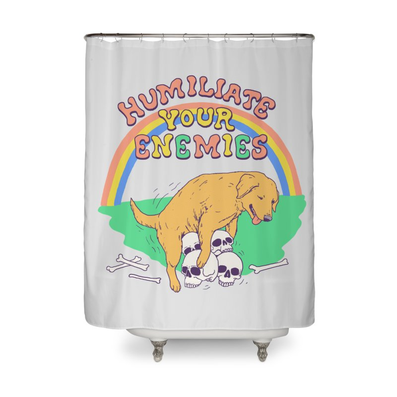 Humiliate Your Enemies Home Shower Curtain by Hillary White