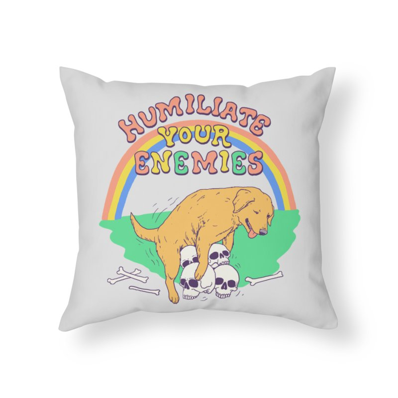 Humiliate Your Enemies Home Throw Pillow by Hillary White