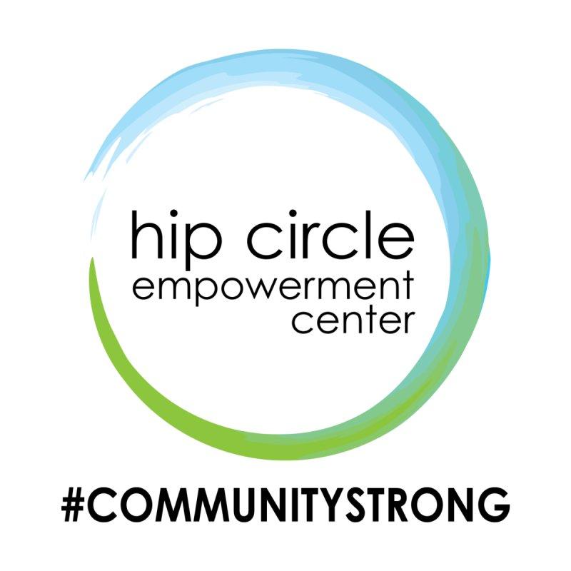 Hip Circle Logo #COMMUNITYSTRONG LIGHT BACKGROUNDS Women's T-Shirt by Hip Circle's Merchandise Shop