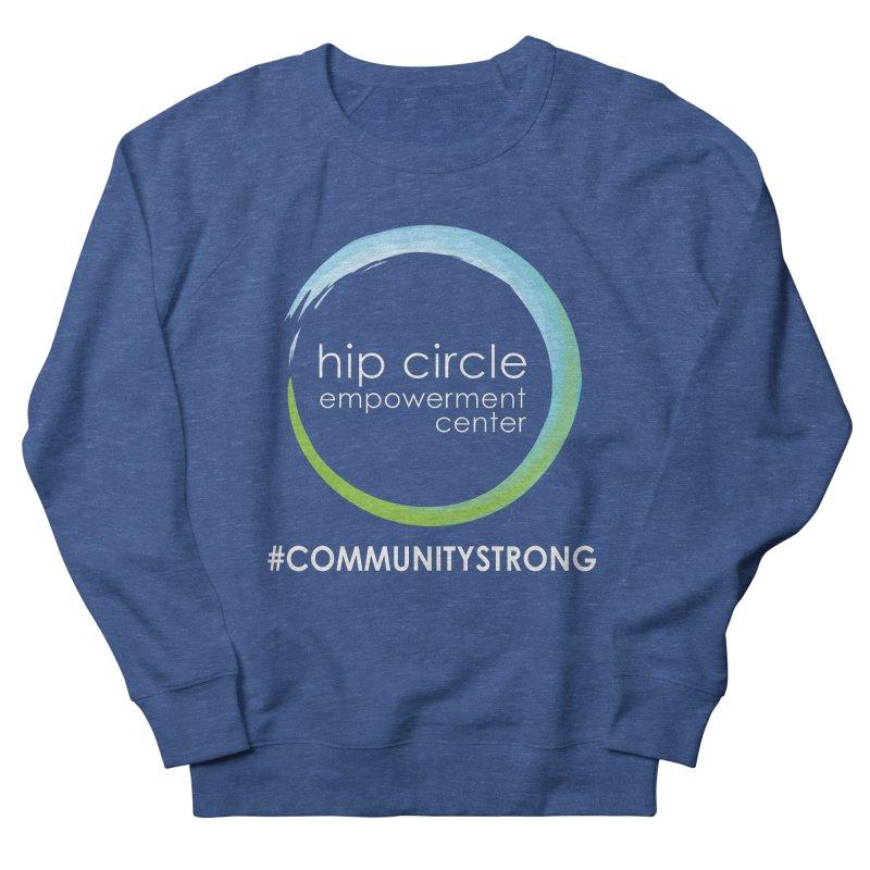 Hip Circle Logo #COMMUNITYSTRONG Dark Background Men's Sweatshirt by Hip Circle's Merchandise Shop