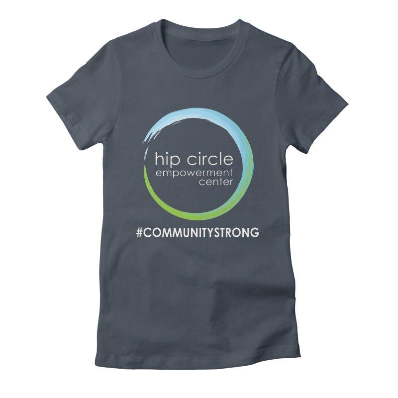 Hip Circle Logo #COMMUNITYSTRONG Dark Background Women's T-Shirt by Hip Circle's Merchandise Shop
