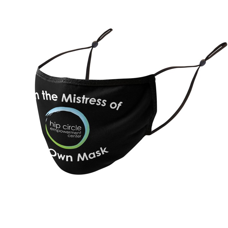 Hip Circle Empowerment Center Mistress of My Own Mask - Dark Background Accessories Face Mask by Hip Circle's Merchandise Shop
