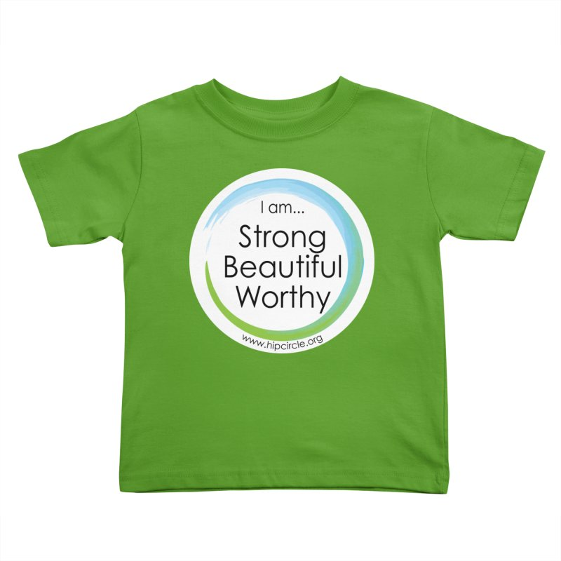 Hip Circle Strong Beautiful Worthy Centered URL Kids Toddler T-Shirt by Hip Circle's Merchandise Shop