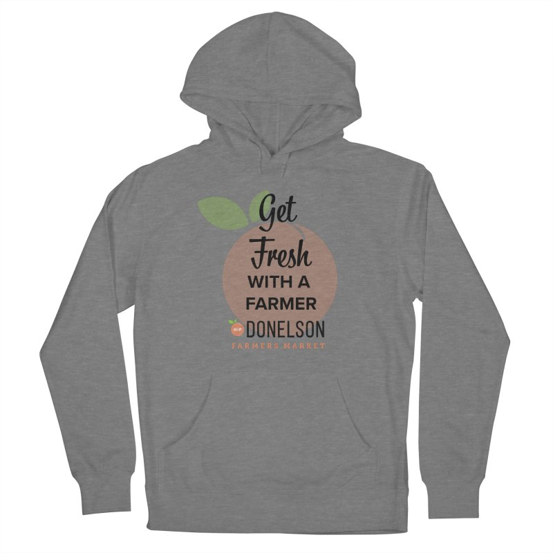 Get Fresh With A Farmer Women's Pullover Hoody by Hip Donelson Farmers Market